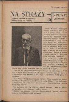 Na Straży : biuletyn wewnętrzny Związku Pracy dla Państwa 1945 nr 13