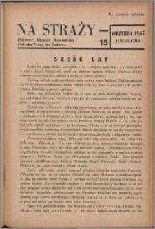 Na Straży : biuletyn wewnętrzny Związku Pracy dla Państwa 1945 nr 15
