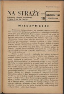 Na Straży : biuletyn wewnętrzny Związku Pracy dla Państwa 1945 nr 18