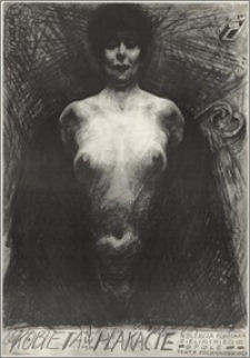 Kobieta w plakacie 1905 - 1980. Kolekcja Floriana Zielińskiego : Opole Teatr Kochanowskiego