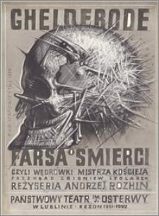 Farsa śmierci, czyli wędrówki mistrza Kościeja. Państwowy Teatr im. J. Osterwy w Lublinie. Sezon 1991 - 1992