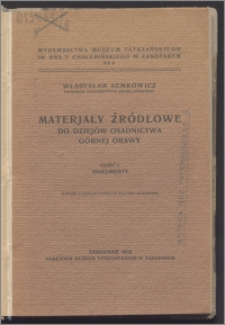 Materjały źródłowe do dziejów osadnictwa Górnej Orawy Cz. 1, Dokumenty