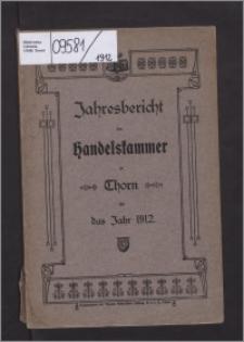 Jahresbericht der Handelskammer zu Thorn für das Jahr 1912