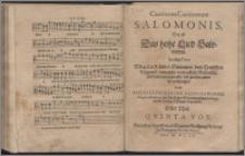 Canticum Canticorum Salomonis : Das ist: Das hohe Lied Salomonis. In allen Tonis Mit 4. 5. 6. 7. und 8. Stimmen, dem Teutschen Text gemeß, componirt, vnnd auff alle Musicalische Instrumenten zugericht: deß gleichen zuvor nie außgangen. T. 1. Quinta vox