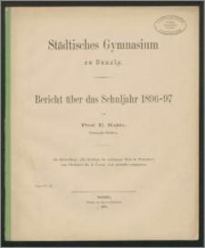 Städtisches Gymnasium zu Danzig. Bericht über das Schuljahr 1896-97