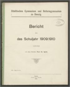 Städtisches Gymnasium und Reformgymnasium zu Danzig. Bericht über das Schuljahr 1909/1910