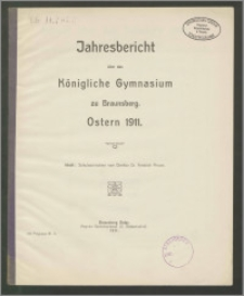 Jahresbericht über das Königliche Gymnasium zu Braunsberg. Ostern 1911