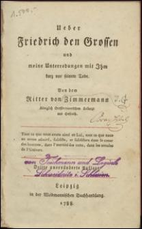 Ueber Friedrich den Grossen und meine Unterredungen mit Ihm kurz vor seinem Tode