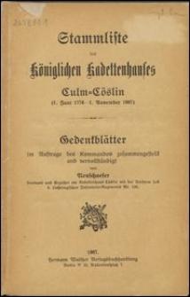 Stammliste des Königlichen Kadettenhauses Culm-Cöslin (1. Juni 1776-1. November 1907)
