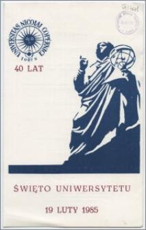 [Zaproszenie. Incipit] Rektor i Senat UMK uprzejmie zapraszają na uroczystość z okazji Święta Uniwersytetu ... 19 lutego 1985