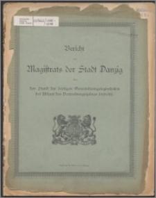 Bericht des Magistrats der Stadt Danzig über den Stand der dortigen Gemeindeangelegenheiten bei Ablauf des Verwaltungsjahres 1898-1899