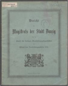 Bericht des Magistrats der Stadt Danzig über den Stand der dortigen Gemeindeangelegenheiten bei Ablauf des Verwaltungsjahres 1899-1900