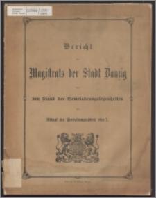 Bericht des Magistrats der Stadt Danzig über den Stand der dortigen Gemeindeangelegenheiten bei Ablauf des Verwaltungsjahres 1906-1907