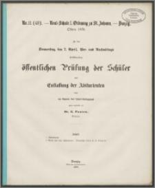 Real-Schule I. Ordnung zu St. Johann - Danzig. Ostern 1870. Zu der Donnerstag, den 7. April, Vor- und Rachmittags, stattfindenden öffentlichen Prüfung des Schüler und Entlassung der Abiturienten