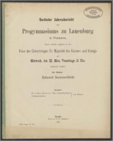 Sechster Jahresbericht des Progymnasiums zu Lauenburg in Pommern, durch welchen zugleich zu der Feier des Geburtstages Sr. Majestät des Kaisers und Königs auf Mittwoch, den 22. März, Vormittags 11 Uhr