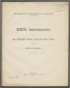 Königliches Gymnasium zu Danzig. Ostern 1899. XXIII. Jahresbericht über das Schuljahr Ostern 1898 bis Ostern 1899