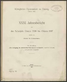 Königliches Gymnasium zu Danzig. Ostern 1907. XXXI. Jahresbericht über das Schuljahr Ostern 1906 bis Ostern 1907
