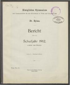 Königliches Gymnasium (mit Ersatzunterricht für das Griechische in Tertia und Untersekunda) zu Dt. Eylau. Bericht über das Schuljahr 1912