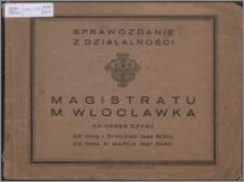 Sprawozdanie z Działalności Magistratu M. Włocławka za okres czasu od dnia 1 stycznia 1926 roku do dnia 31 marca 1927 roku