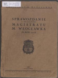 Sprawozdanie z Działalności Magistratu M. Włocławka za Rok 1927/1928