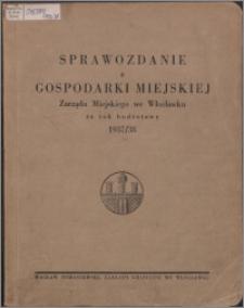 Sprawozdanie z Gospodarki Miejskiej Zarządu Miejskiego we Włocławku za Rok Budżetowy 1937/1938