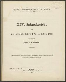 Königliches Gymnasium zu Danzig. Ostern 1890. XIV. Jahresbericht über das Schuljahr Ostern 1889 bis Ostern 1890