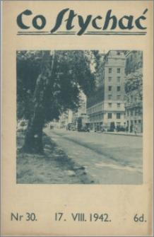 Co Słychać : tygodnik zawierający streszczenia książek i artykułów ... 1942, R. 3 nr 30