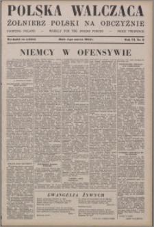 Polska Walcząca - Żołnierz Polski na Obczyźnie 1944.03.04, R. 6 nr 9