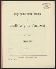 Königl. Friedrich-Wilhelms-Gymnasium zu Greifenberg in Pommern. XXXVI. Ostern 1898