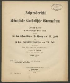 Jahresbericht über das Königliche Katholische Gymnasium in Deutsch-Krone in dem Schuljahre 1875-1876