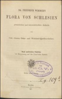 Dr. Friedrich Wimmer's Flora von Schlesien : preussischen und österreichischen Antheils oder vom oberen Oder- und Weichsel-Quellen-Gebiet : nach natürlichen Familien, mit Hinweisung auf das Linné'sche System