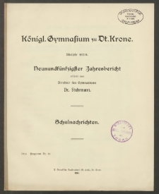 Königl. Gymnasium zu Dt. Krone. Schuljahr 1913/14. Neunundfünfzigster Jahresbericht