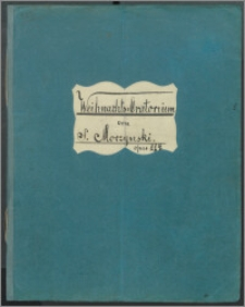 Weinachts Oratorium : [na głosy solo, chór dziecięcy, męski, kwartet smyczkowy, instrumenty dęte drewniane] : op. 114