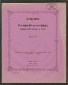 Programm der Friedrich=Wilhelms=Schule, Realschule erster Ordnung zu Stettin. Ostern 1879