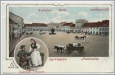 Hohensalza : Inowrazlaw. Marktplatz. Kujawische Volkstypen / Inowrocław. Rynek