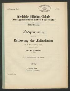 Friedrich-Wilhelms-Schule (Realgymnasium nebst Vorschule) zu Stettin. Programm, womit zur Entlassung der Abiturienten am 21. März, vormittags 9 Uhr