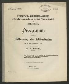 Friedrich-Wilhelms-Schule (Realgymnasium nebst Vorschule) zu Stettin. Programm womit zur Entlassung der Abiturienten am 29. März, vormittags 9 Uhr