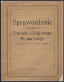 Sprawozdanie z Działalności Starostwa Krajowego Pomorskiego za Czas od 20.01.1920 do końca listopada 1922