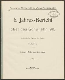 Königliche Realschule zu Mewe Westpreußen. 6. Jahres-Bericht über das Schuljahr 1910