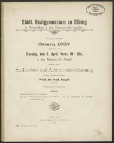 Städt. Realgymnasium zu Elbing in Verwandlung in eine Oberrealschule begriffen. Programm Ostern 1897