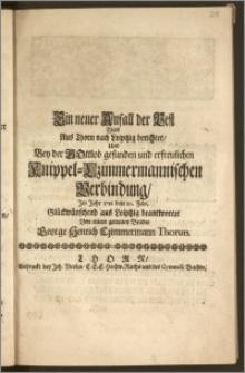 Ein neuer Anfall der Pest Wird Aus Thorn nach Leiptzig berichtet, Und Bey der ... Knippel-Czimmermannischen Verbindung, Jm Jahr 1711. den 10. Febr. Glückwünschend aus Leiptzig beantwortet / Von einem ... Bruder George Henrich Czimmermann Thorun.