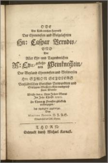 Ode Der Lieb-reichen Heyrath Des [...] Hn. Caspar Berndts, Vnd Der [...] F. Evæ, gebohrnen Weinknechtin, Des [...] Hn. Simon Seidlers, Vorstädtischen Gerichts-Verwandten und Schöppen-Meisters alhier nachgelassenen Wittib, Welche den 6. New-Jahrs Monat Jm Jahr Christi 1660. Zu Thorn in Preussen glücklich vollenzogen [...] / zugefertiget Von Martino Proxio [...] Mitarbeiter des Löbl. Gymn.