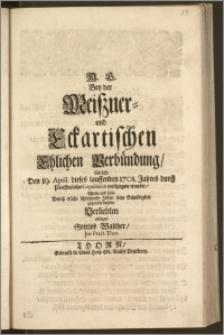 Bey der Meiszner- und Eckartischen Ehlichen Verbündung, Welche Den 19. April. [...] 1701. Jahres durch Priesterliche Copulation vollzogen wurde, Wolte und solte Durch etliche [...] Zeilen seine Schuldigkeit gegen die beyden Verliebten ablegen Gottlob Walther, Jur. Pract. Thor.