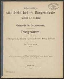 Vollberechtigte städtische höhere Bürgerschule (Realschule I. O. ohne Prima) zu Osterode in Ostpreussen. Programm, durch welches zu der auf Freitag den 31. März 1882