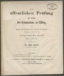Zu der öffentlichen Prüfung der Schüler des Gymnasiums zu Elbing, welche Montag und Dienstag den 13. und 14. October