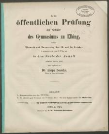 Zu der öffentlichen Prüfung der Schüler des Gymnasiums zu Elbing, welche Mittwoch und Donnerstag den 13. und 14. October