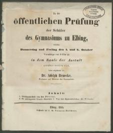Zu der öffentlichen Prüfung der Schüler des Gymnasiums zu Elbing, welche Donnerstag und Freitag den 1. und 2. October