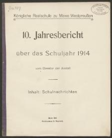 Königliche Realschule zu Mewe Westpreußen. 10. Jahresbericht über das Schuljahr 1914