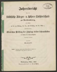 Jahresbericht über die städtische Bürger- u. höhere Töchterschule zu Neidenburg, mit welchem zu der am Montag, den 25., und Dienstag, den 26. März c.