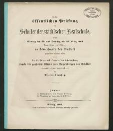 Zu der öffentlichen Prüfung der Schüler der städtischen Realschule, welche Montag den 30. und Dienstag den 31. März 1863